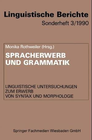 Spracherwerb und Grammatik af Monika Rothweiler