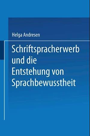 Schriftspracherwerb und die Entstehung von Sprachbewutheit af Helga Andresen