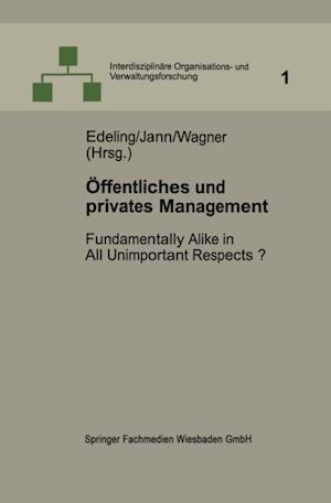 Offentliches und privates Management af Dieter Wagner, Thomas Edeling, Werner Jann