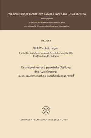 Rechtsposition und praktische Stellung des Aufsichtsrates im unternehmerischen Entscheidungsproze af Ralf Langner