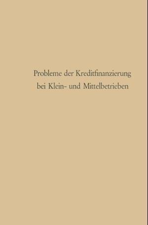 Probleme der Kreditfinanzierung bei Klein- und Mittelbetrieben af Gunter Schmolders