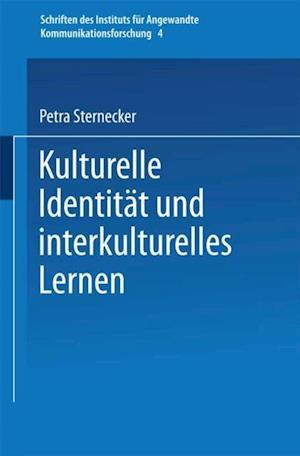 Kulturelle Identitat und interkulturelles Lernen af Petra Sternecker