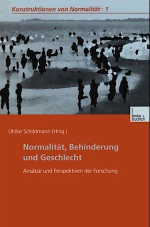 Normalitat, Behinderung und Geschlecht af Dipl.-Pad. Ulrike Schildmann Dr. phil.