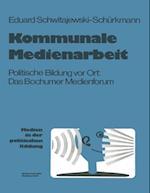 Kommunale Medienarbeit (Medien in Der Politischen Bildung)