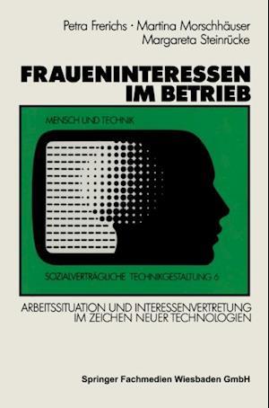 Fraueninteressen im Betrieb af Petra Frerichs, Martina Morschhauser, Margareta Steinrucke