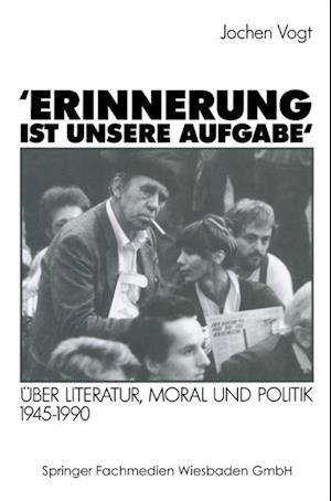 'Erinnerung ist unsere Aufgabe' af Jochen Vogt