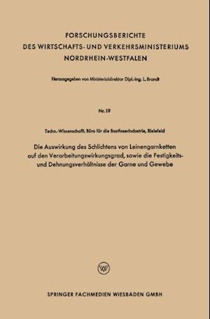 Die Auswirkung des Schlichtens von Leinengarnketten auf den Verarbeitungswirkungsgrad, sowie die Festigkeits- und Dehnungsverhaltnisse der Garne und Gewebe