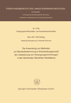 Die Anwendung von Methoden zur Standortbestimmung im Entscheidungsproze der Lokalisierung von Versorgungseinrichtungen in den Gemeinden (Nordrhein-Westfalens)