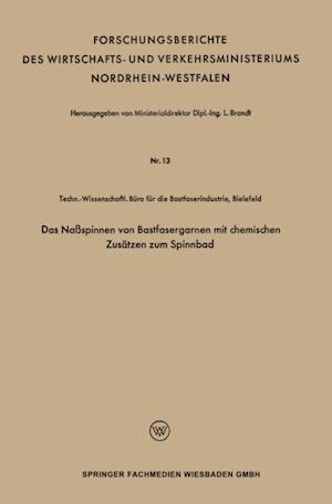 Das Naspinnen von Bastfasergarnen mit chemischen Zusatzen zum Spinnbad af L. Brandt