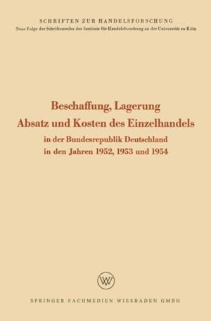 Beschaffung, Lagerung, Absatz und Kosten des Einzelhandels af Rudolf Seyffert