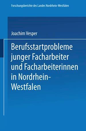 Berufsstartprobleme junger Facharbeiter und Facharbeiterinnen in Nordrhein-Westfalen af Joachim Vesper