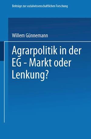 Agrarpolitik in der EG - Markt oder Lenkung? af Willem Gunnemann