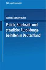 Politik, Burokratie und staatliche Ausbildungsbeihilfen in Deutschland (Duv Sozialwissenschaft)