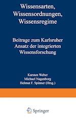 Wissensarten, Wissensordnungen, Wissensregime af Michael Nagenborg, Helmut F. Spinner, Karsten Weber