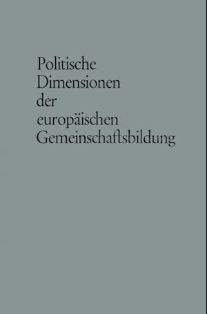 Politische Dimensionen der europaischen Gemeinschaftsbildung af Carl J. Friedrich
