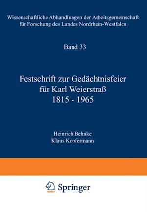 Festschrift zur Gedachtnisfeier fur Karl Weierstra 1815-1965 af Heinrich Behnke, Klaus Kopfernann