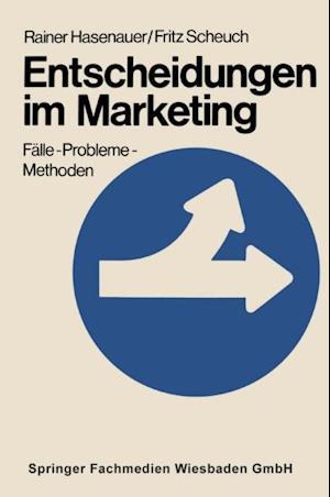 Entscheidungen im Marketing af Rainer Hasenauer