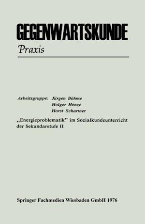 Energieproblematik' im Sozialkundeunterricht der Sekundarstufe II af Holger Henze, Horst Schartner, Jurgen Bohme