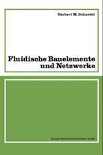 Fluidische Bauelemente und Netzwerke af Herbert M. Schaedel