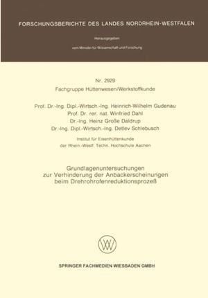 Grundlagenuntersuchungen zur Verhinderung der Anbackerscheinungen beim Drehrohrofenreduktionsproze af Winfried Dahl, Heinrich-Wilhelm Gudenau, Detlev Schlebusch