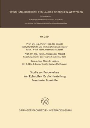 Studie zur Probenahme von Rohstoffen fur die Herstellung feuerfester Baustoffe af Aleksander Majdic, Klaus E. Lepere, Peter-Th. Wilrich