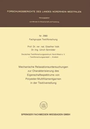 Mechanische Relaxationsuntersuchungen zur Charakterisierung des Eigenschaftsspektrums von Polyester-Multifilamentgarnen in der Textilveredlung af Giselher Valk, Ulrich Schroder