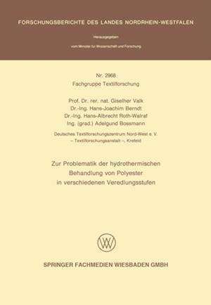 Zur Problematik der hydrothermischen Behandlung von Polyester in verschiedenen Veredlungsstufen af Giselherr Valk, Hans-Albrecht Roth-Walraf, Hans-Joachim Berndt