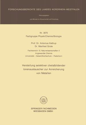 Herstellung selektiver chelatbildender Ionenaustauscher zur Anreicherung von Metallen af Antonius Kettrup