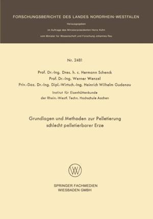 Grundlagen und Methoden zur Pelletierung schlecht pelletierbarer Erze af Werner Wenzel, Hermann Schenck