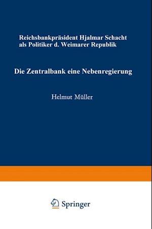 Die Zentralbank - eine Nebenregierung af Helmut Muller
