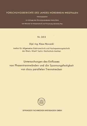 Untersuchungen des Einflusses von Phasentrennwanden und die Spannungsfestigkeit von dazu parallelen Trennstrecken af Klaus Nowacki