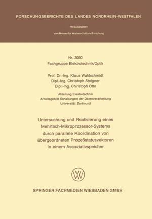 Untersuchung und Realisierung eines Mehrfach-Mikroprozessor-Systems durch parallele Koordination von ubergeordneten Prozestatusvektoren in einem Assoziativspeicher af Klaus Waldschmidt