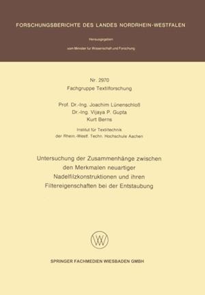 Untersuchung der Zusammenhange zwischen den Merkmalen neuartiger Nadelfilzkonstruktionen und ihren Filtereigenschaften bei der Entstaubung af Kurt Berns, Vijaya P. Gupta, Joachim Lunenschlo
