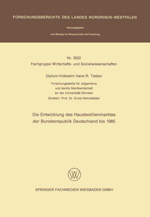 Die Entwicklung des Haustextilienmarktes der Bundesrepublik Deutschland bis 1985 af Diplom-Volkswirt Hans R. Tieben