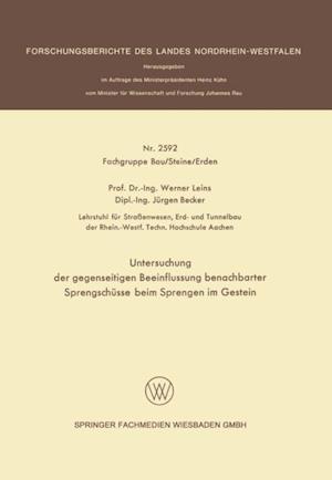 Untersuchung der gegenseitigen Beeinflussung benachbarter Sprengschusse beim Sprengen im Gestein af Jurgen Becker, Werner Leins