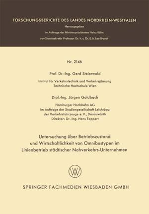 Untersuchung uber Betriebszustand und Wirtschaftlichkeit von Omnibustypen im Linienbetrieb stadtischer Nahverkehrs-Unternehmen af Gerd Steierwald