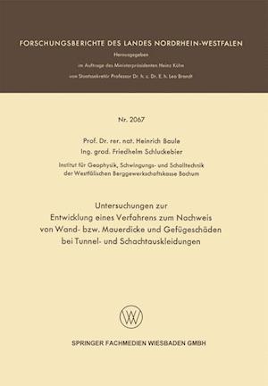 Untersuchungen Zur Entwicklung Eines Verfahrens Zum Nachweis Von Wand- Bzw. Mauerdicke Und Gefügeschäden Bei Tunnel- Und Schachtauskleidungen