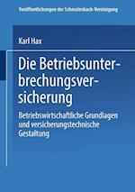 Die Betriebs Unterbrechungs Versicherung af Karl Hax