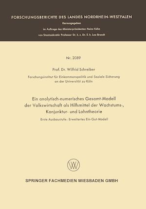 Ein Analytisch-Numerisches Gesamt-Modell Der Volkswirtschaft ALS Hilfsmittel Der Wachstums-, Konjunktur- Und Lohntheorie