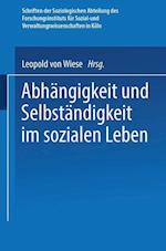 Abhangigkeit Und Selbstandigkeit Im Sozialen Leben af Leopold Von Wiese