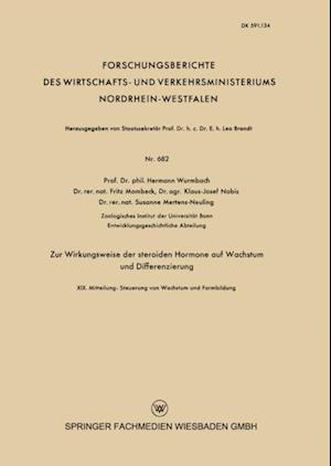 Zur Wirkungsweise der steroiden Hormone auf Wachstum und Differenzierung af Hermann Wurmbach, Klaus-Josef Nobis, Susane Mertens-Neuling