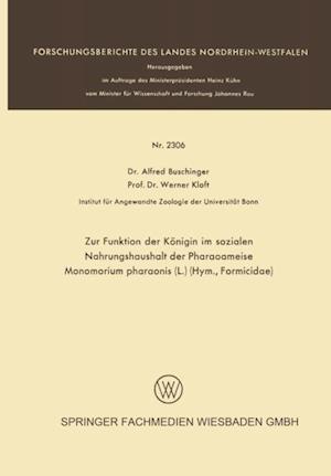 Zur Funktion der Konigin im sozialen Nahrungshaushalt der Pharaoameise Monomorium pharaonis (L.) (Hym., Formicidae) af Alfred Buschinger, Werner Kloft
