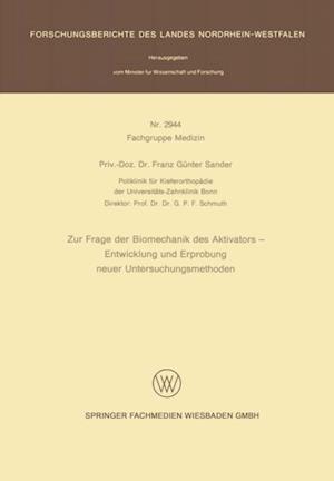 Zur Frage der Biomechanik des Aktivators - Entwicklung und Erprobung neuer Untersuchungsmethoden af Franz Gunter Sander