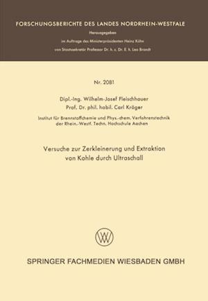 Versuche zur Zerkleinerung und Extraktion von Kohle durch Ultraschall af Wilhelm-Josef Fleischhauer, Carl Kroger