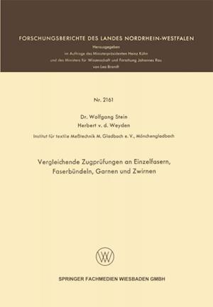 Vergleichende Zugprufungen an Einzelfasern, Faserbundeln, Garnen und Zwirnen af Wolfgang Stein