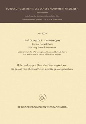 Untersuchungen uber die Genauigkeit von Kegelradverzahnmaschinen und Kegelradgetrieben af Herwart Opitz