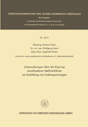 Untersuchungen uber die Eignung verschiedener Meverfahren zur Ermittlung von Fadenspannungen af Herbert Stein, Wolfgang Stein, Siegfried Hobe