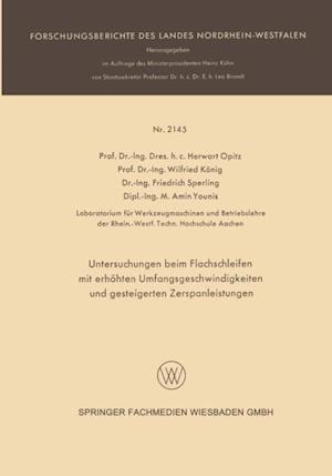 Untersuchungen beim Flachschleifen mit erhohten Umfangsgeschwindigkeiten und gesteigerten Zerspanleistungen af Wilfried Konig, Herwart Opitz, Friedrich Sperling