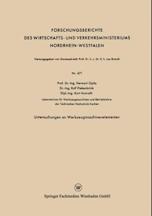 Untersuchungen an Werkzeugmaschinenelementen af Herwart Opitz, Kurt Honrath, Rolf Piekenbrink