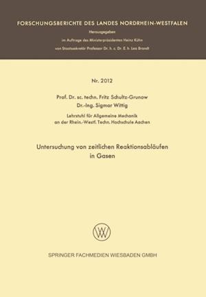 Untersuchung von zeitlichen Reaktionsablaufen in Gasen af Schultz-Grunow Fritz
